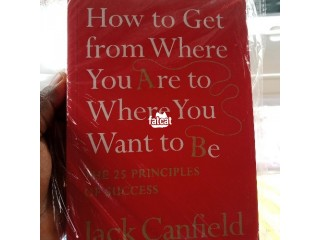 How to Get from Where You Are to Where You Want to Be – Motivational Books